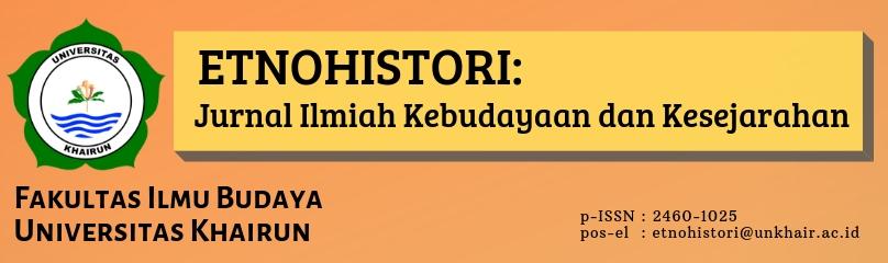 Jurnal Etnohistori: Jurnal Ilmiah Kebudayaan dan Kesejarahan. Fakultas Ilmu Budaya. Universitas Khairun